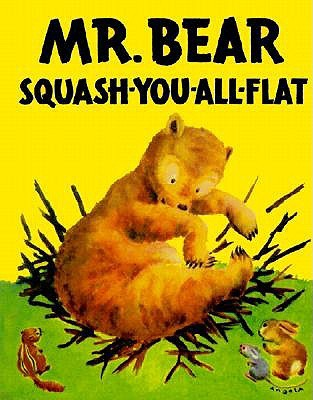 Mr. Bear Squash-You-All-Flat by Morrell Gipson