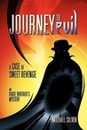 Journey to Evil: A Case of Sweet Revenge