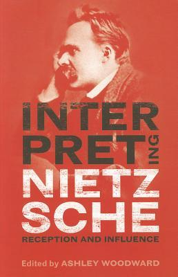Review Interpreting Nietzsche: Reception and Influence PDF