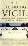 The Unending Vigil: The History of the Commonwealth War Graves Commission