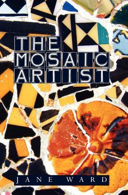 The Mosaic Artist by Jane Ward