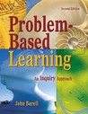 Problem-Based Learning: An Inquiry Approach