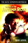 The Case of the Autumn Rose (The Davis Detective Mysteries, #1)