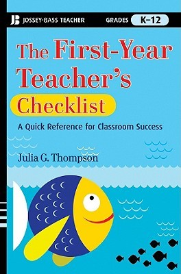 The First-Year Teacher's Checklist by Julia G. Thompson