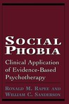 Social Phobia: Clinical Application of Evidence-Based Psychotherapy