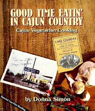 Read online Good Time Eatin' in Cajun Country: Cajun Vegetarian Cooking by Donna Simon PDF