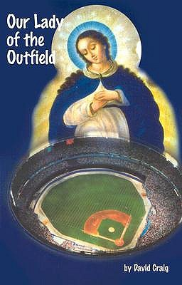 Our Lady of the Outfield