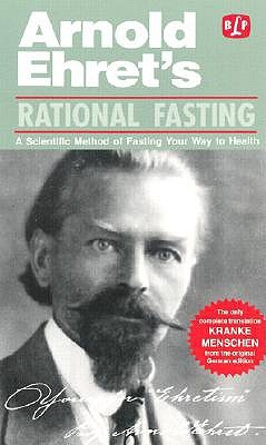 Rational Fasting: A Scientific Method of Fasting Your Way to Health