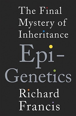 Epigenetics by Richard C. Francis