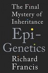 Epigenetics: The Ultimate Mystery of Inheritance