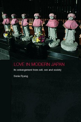 Love in Modern Japan by Sonia Ryang