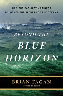 Beyond the Blue Horizon by Brian M. Fagan