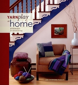 Yarnplay at Home by Lisa Shobhana Mason