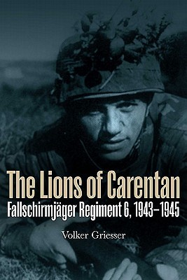 The Lions of Carentan by Volker Griesser