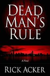 Dead Man's Rule (Dead Man's Rule #1)