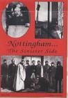 Nottingham: The Sinister Side