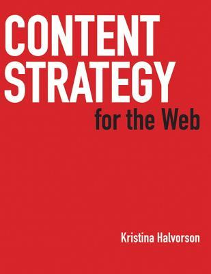 Content Strategy for the Web (Voices That Matter)