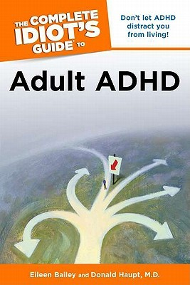 Free download The Complete Idiot's Guide to Adult ADHD ePub by Eileen Bailey, Donald Haupt