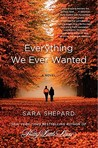 Everything We Ever Wanted: A Novel