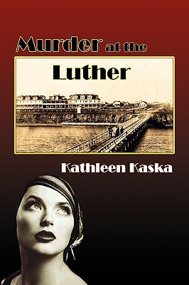 Murder at the Luther by Kathleen Kaska