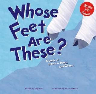 Whose Feet Are These? by Peg Hall