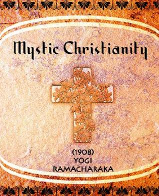 Mystic Christianity by William Walker Atkinson