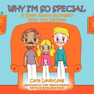 Why I'm So Special: A Book About Surrogacy With Two Daddies