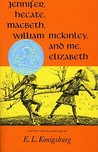 Jennifer, Hecate, Macbeth, William Mckinley, And Me, Elizabeth by E.L. Konigsburg