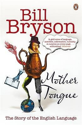 Free download online Mother Tongue: The Story of the English Language PDF by Bill Bryson