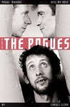 Pogue Mahone Kiss My Arse: The Story of the Pogues