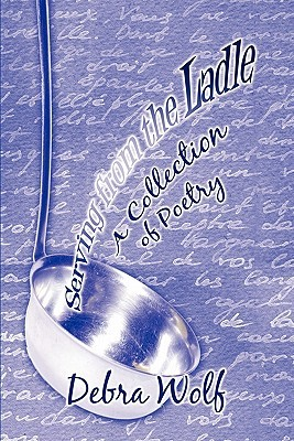 Serving from the Ladle: A Collection of Poetry