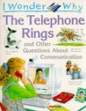 I Wonder Why The Telephone Rings And Other Questions About Communication