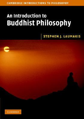 An Introduction to Buddhist Philosophy by Stephen J. Laumakis