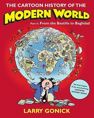 The Cartoon History of the Modern World Part 2 by Larry Gonick