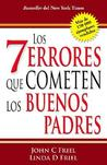 Los 7 Errores Que Cometen Los Buenos Padres/The 7 Worst Things Good Parents Do