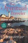 Boston and New England: A Guide to Sacred Sites and Peaceful Places