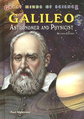 Galileo: Astronomer and Physicist, Revised Edition (Great Minds of Science)