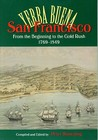 San Francisco/Yerba Buena: From the Beginning to the Gold Rush, 1769-1849