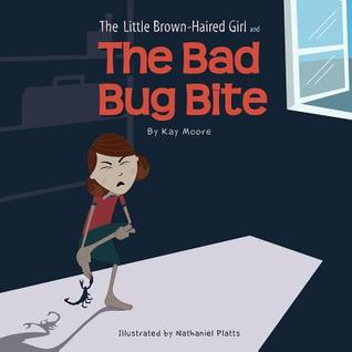 The Little Brown-Haired Girl and the Bad Bug Bite