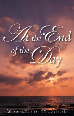 At the End of the Day by Lisa Budzinski