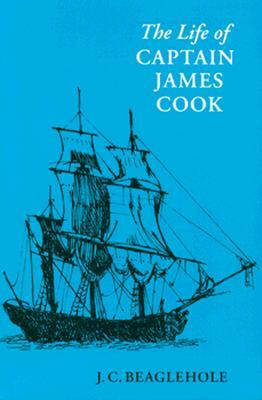 The Life of Captain James Cook by John C. Beaglehole