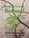 Breaking Through Betrayal by Holli Kenley
