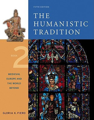 The Humanistic Tradition, Book 2 by Gloria K. Fiero