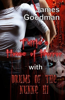 Tuttle's House of Horror with Drums of the Nunne'hi
