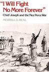 """I Will Fight No More Forever"": Chief Joseph and the Nez Perce War"