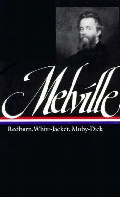 Redburn/White-Jacket/Moby-Dick by Herman Melville