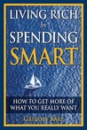 Living Rich by Spending Smart by Gregory Karp