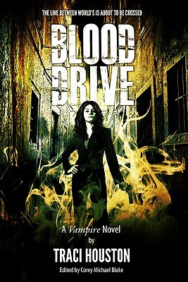 Blood Drive by Traci Houston