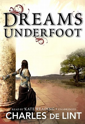 Dreams Underfoot: A Newford Collection (Library) (Newford Book 1)