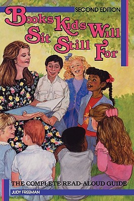 Books Kids Will Sit Still For by Judy Freeman